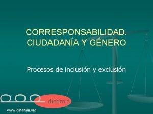 CORRESPONSABILIDAD CIUDADANA Y GNERO Procesos de inclusin y
