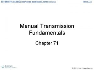 Manual Transmission Fundamentals Chapter 71 2012 Delmar Cengage