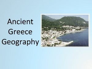 Ancient Greece Geography Chapter 8 1 Ancient Greece