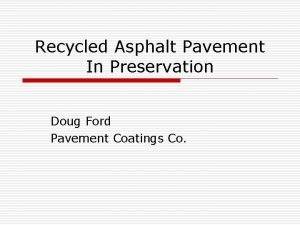 Recycled Asphalt Pavement In Preservation Doug Ford Pavement