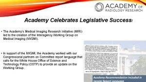 Academy Celebrates Legislative Success The Academys Medical Imaging