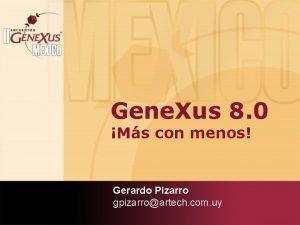 Gene Xus 8 0 Ms con menos Gerardo