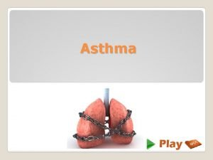 Asthma Asthma is a disease affecting the airways