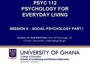 PSYC 112 PSYCHOLOGY FOR EVERYDAY LIVING SESSION 5