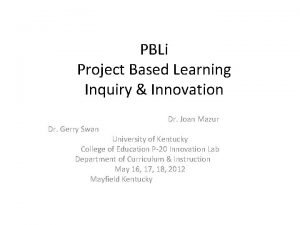 PBLi Project Based Learning Inquiry Innovation Dr Gerry