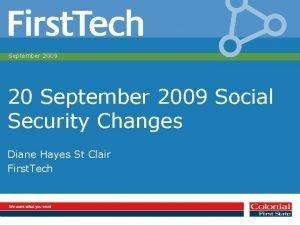 September 2009 20 September 2009 Social Security Changes
