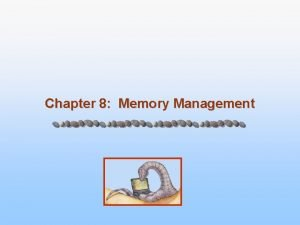 Chapter 8 Memory Management Chapter 8 Memory Management