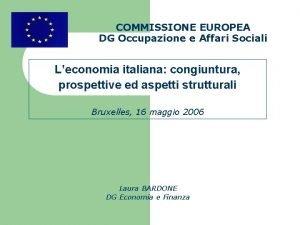 COMMISSIONE EUROPEA DG Occupazione e Affari Sociali Leconomia