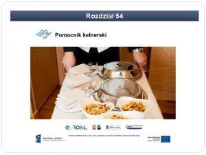Rozdzia 54 Rozdzia 54 Pomocnik kelnerski Jest podstawowym