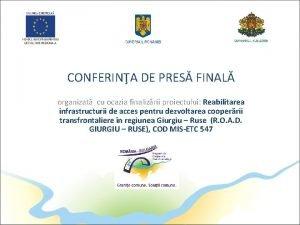 CONFERINA DE PRES FINAL organizat cu ocazia finalizrii