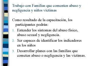 Trabajo con Familias que comenten abuso y negligencia