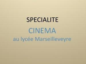 SPECIALITE CINEMA au lyce Marseilleveyre Des Fictions Des