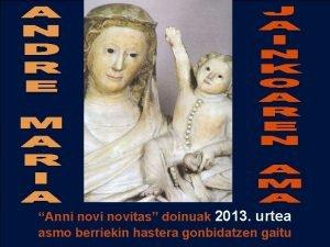 N Anni novitas doinuak 2013 urtea asmo berriekin