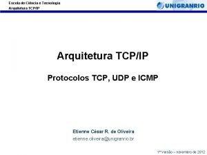 Escola de Cincia e Tecnologia Arquitetura TCPIP Protocolos