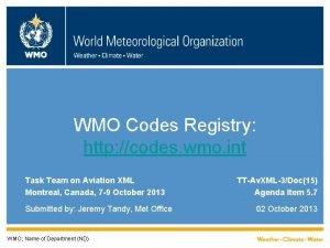 WMO Codes Registry http codes wmo int Task