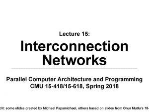 Lecture 15 Interconnection Networks Parallel Computer Architecture and