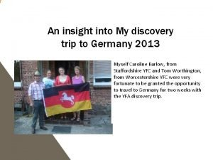 An insight into My discovery trip to Germany