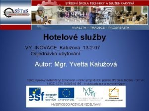 Hotelov sluby VYINOVACEKaluzova13 2 07 Objednvka ubytovn Autor