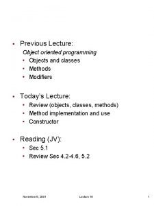 Previous Lecture Object oriented programming Objects and classes