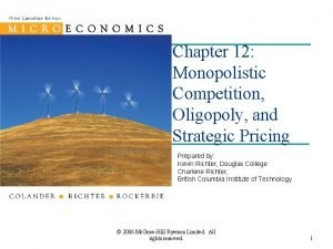 Chapter 12 Monopolistic Competition Oligopoly and Strategic Pricing