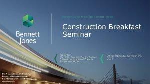 Bennett Jones Breakfast Seminar Series Construction Breakfast Seminar