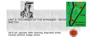 UNIT 9 TECUMSEH OF THE SHAWNEE BIOGRAPHICAL SKETCH