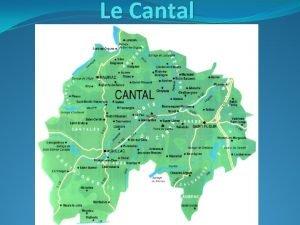 Le Cantal Das Cantal liegt im Sdwesten der