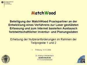 Match Wood Beteiligung der Match Wood Praxispartner an