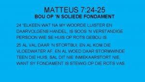 MATTEUS 7 24 25 BOU OP N SOLIEDE