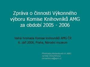 Zprva o innosti Vkonnho vboru Komise Knihovnk AMG