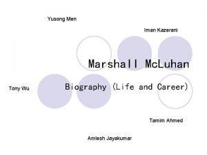 Yusong Men Iman Kazerani Marshall Mc Luhan Tony