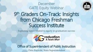 December GATE Equity Webinar th 9 Graders OnTrack