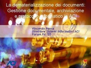 La dematerializzazione dei documenti Gestione documentale archiviazione e