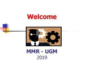 Welcome MMR UGM 2019 CONFLICT MANAGEMENT Conflict management