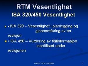 RTM Vesentlighet ISA 320450 Vesentlighet n ISA 320