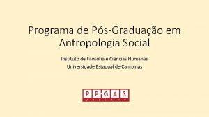 Programa de PsGraduao em Antropologia Social Instituto de