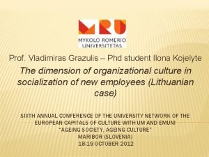 Prof Vladimiras Grazulis Phd student Ilona Kojelyte The