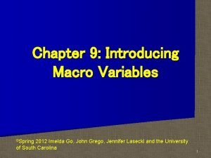 Chapter 9 Introducing Macro Variables Spring 2012 Imelda