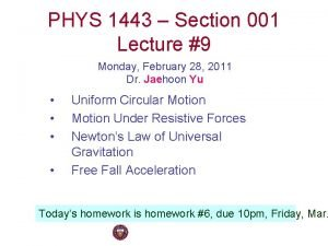 PHYS 1443 Section 001 Lecture 9 Monday February