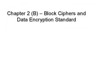 Chapter 2 B Block Ciphers and Data Encryption