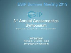 ESIP Summer Meeting 2019 3 rd Annual Geosemantics