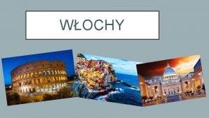 WOCHY STOLICA Rzym stolica i najwiksze miasto Woch