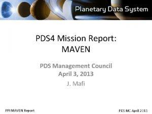 PDS 4 Mission Report MAVEN PDS Management Council