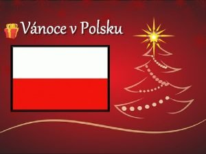 Vnoce v Polsku Co pedchz Vnocm v Polsku
