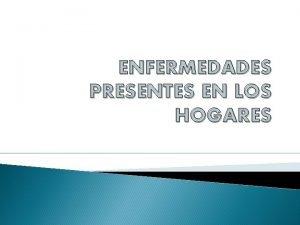 ENFERMEDADES PRESENTES EN LOS HOGARES BAJO PESO Se