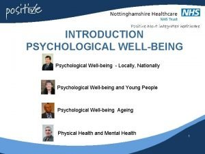 INTRODUCTION PSYCHOLOGICAL WELLBEING Psychological Wellbeing Locally Nationally Psychological