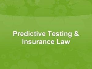 Predictive Testing Insurance Law Predictive Testing Insurance Law