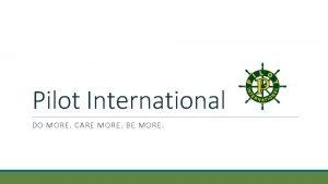 Pilot International DO MORE CARE MORE BE MORE
