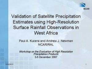 Validation of Satellite Precipitation Estimates using HighResolution Surface