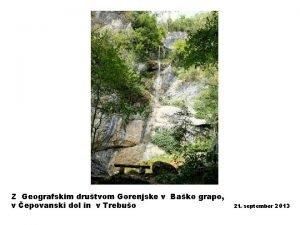 Z Geografskim drutvom Gorenjske v Bako grapo v